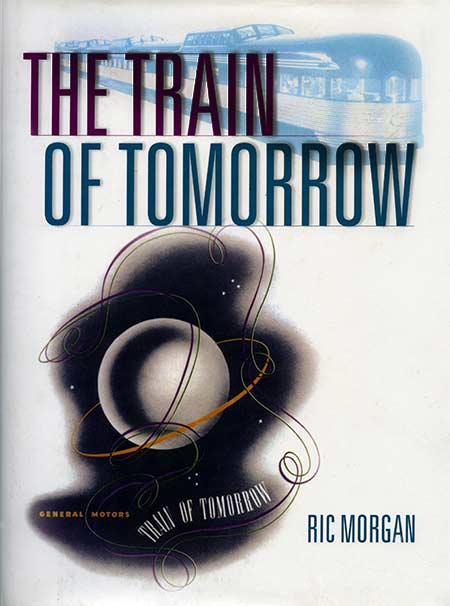 The Train of Tomorrow by Ric Morgan